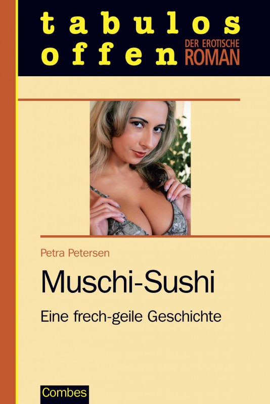 Muschi-Sushi - Eine frech-geile Geschichte